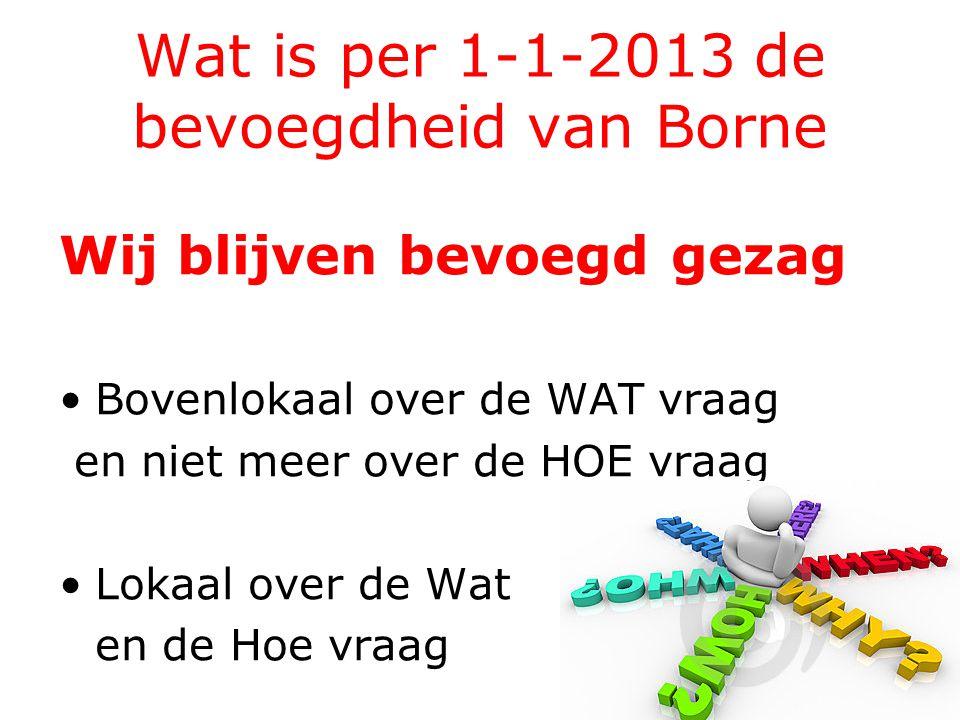 Wat is per 1-1-2013 de bevoegdheid van Borne