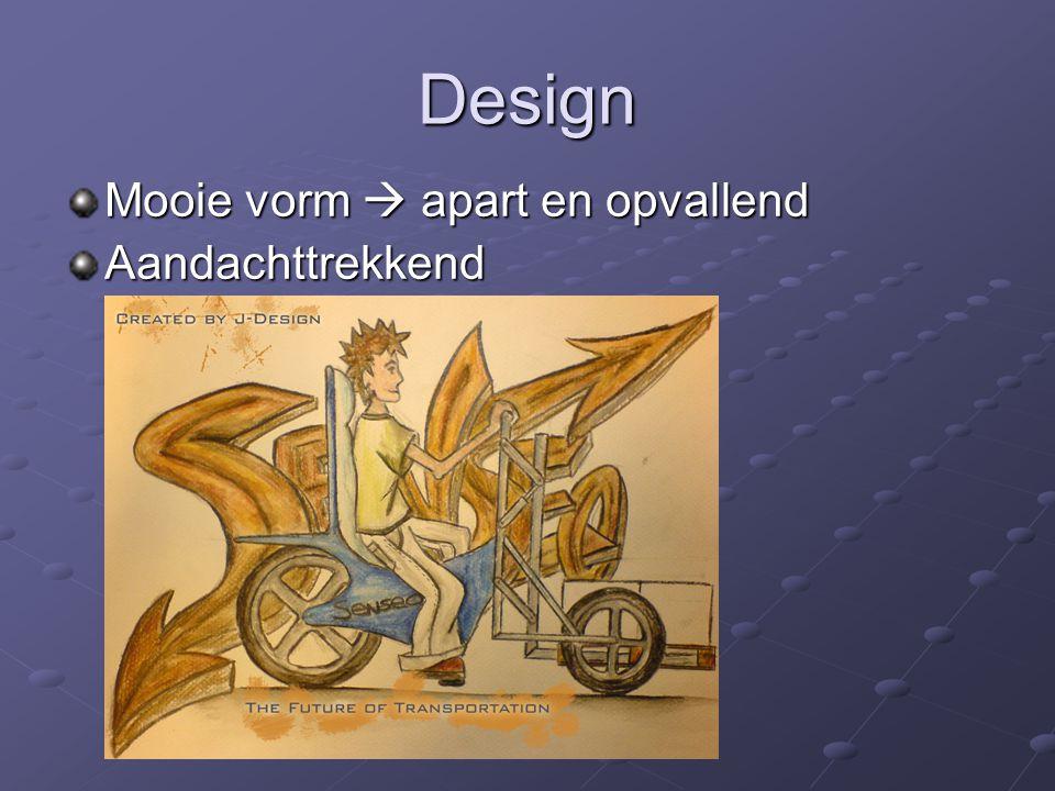 Design Mooie vorm  apart en opvallend Aandachttrekkend