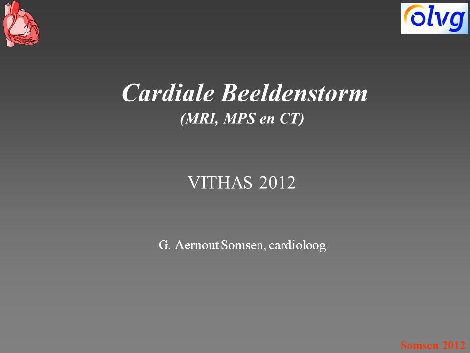 Cardiale Beeldenstorm (MRI, MPS en CT) VITHAS 2012 G