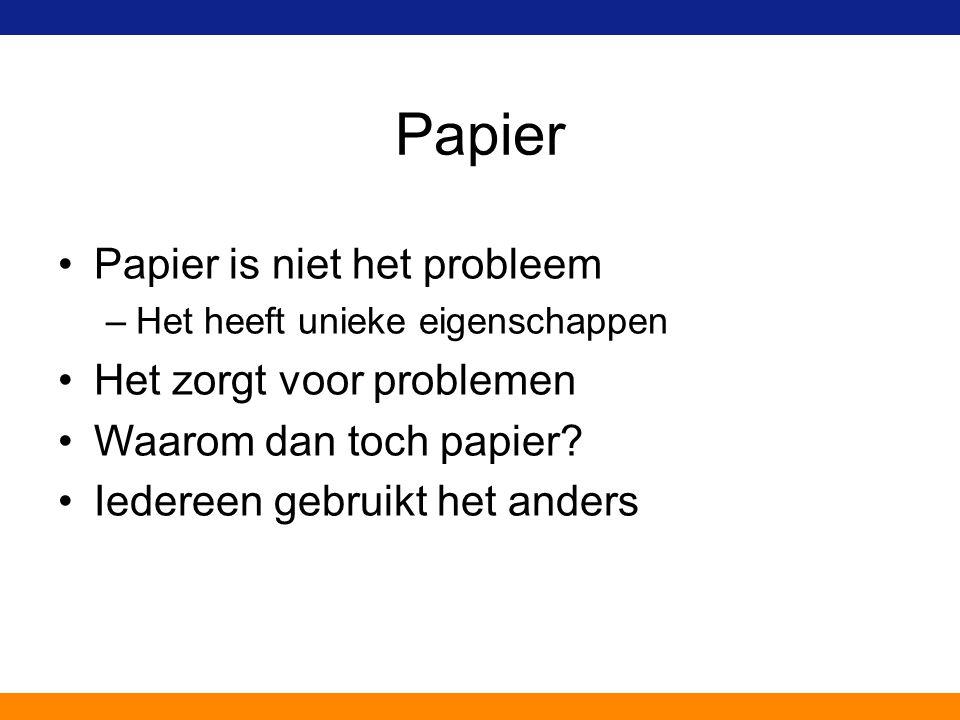 Papier Papier is niet het probleem Het zorgt voor problemen