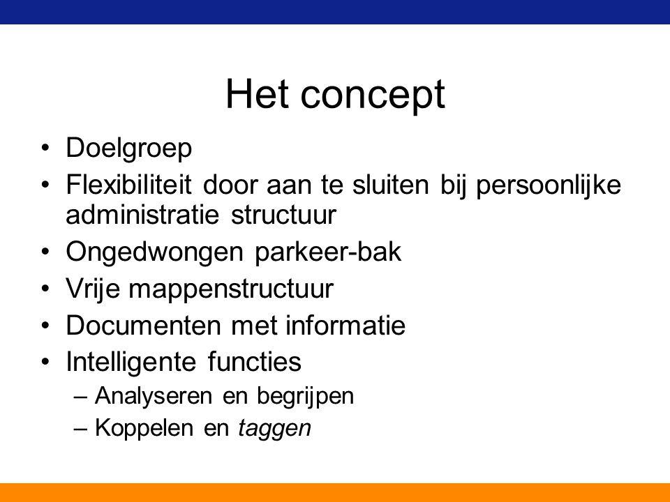 Het concept Doelgroep. Flexibiliteit door aan te sluiten bij persoonlijke administratie structuur.