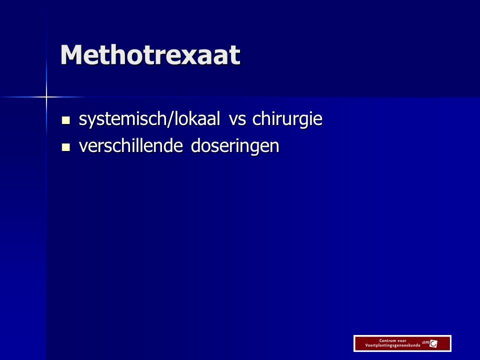Methotrexaat systemisch/lokaal vs chirurgie verschillende doseringen