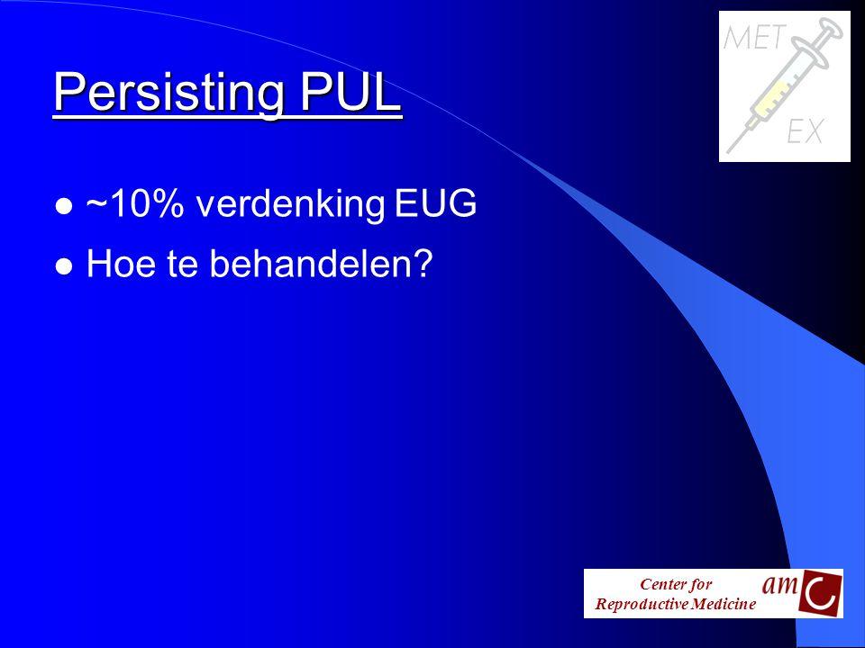 Persisting PUL ~10% verdenking EUG Hoe te behandelen