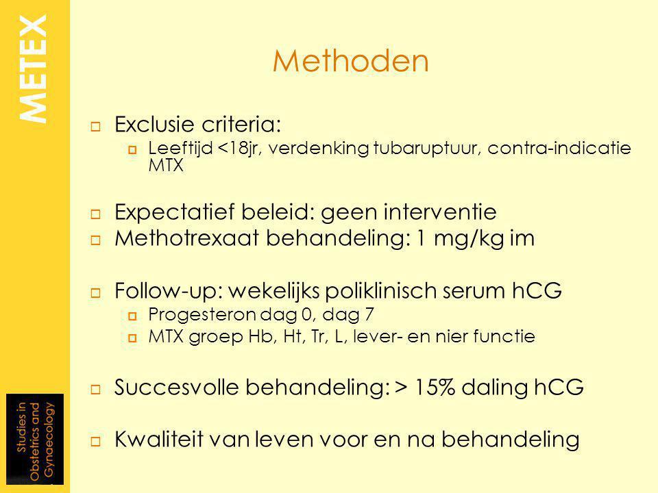 METEX Methoden Exclusie criteria: Expectatief beleid: geen interventie