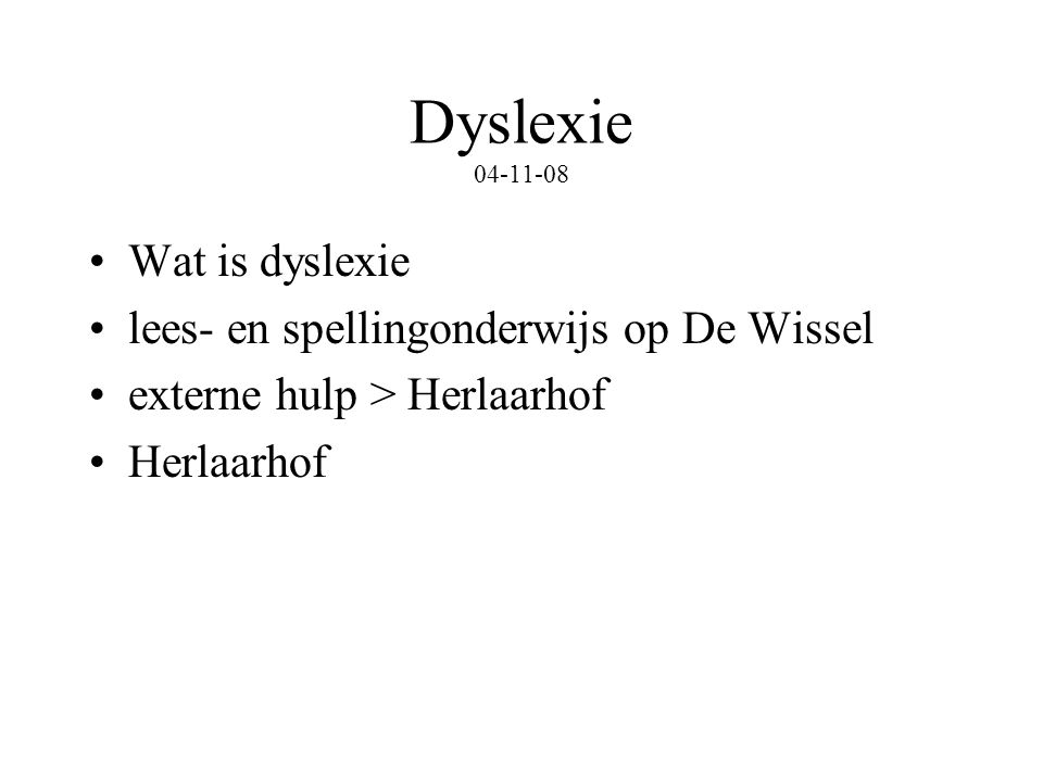 Dyslexie 04-11-08 Wat is dyslexie