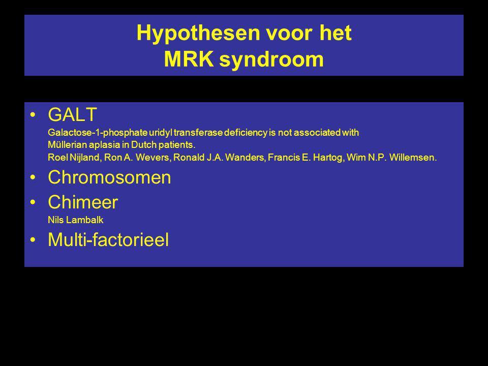 Hypothesen voor het MRK syndroom