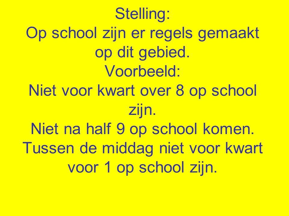 Stelling: Op school zijn er regels gemaakt op dit gebied