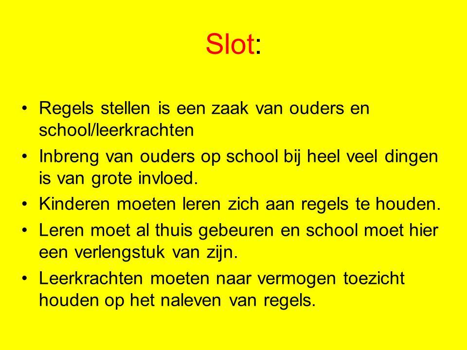Slot: Regels stellen is een zaak van ouders en school/leerkrachten