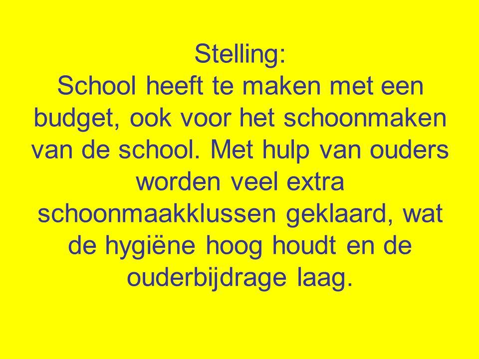 Stelling: School heeft te maken met een budget, ook voor het schoonmaken van de school.