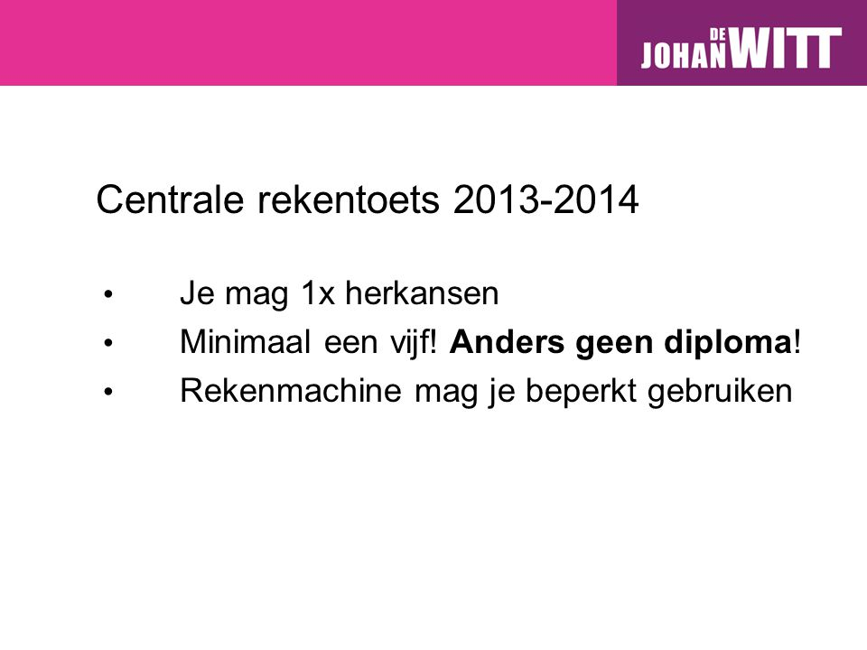 Centrale rekentoets 2013-2014 Je mag 1x herkansen