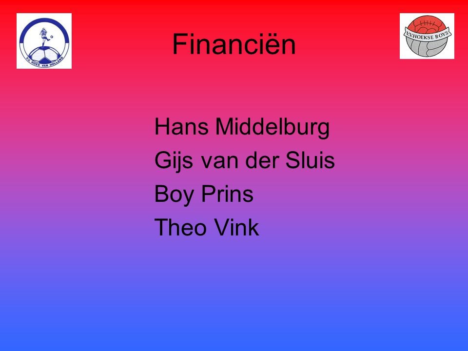 Financiën Hans Middelburg Gijs van der Sluis Boy Prins Theo Vink