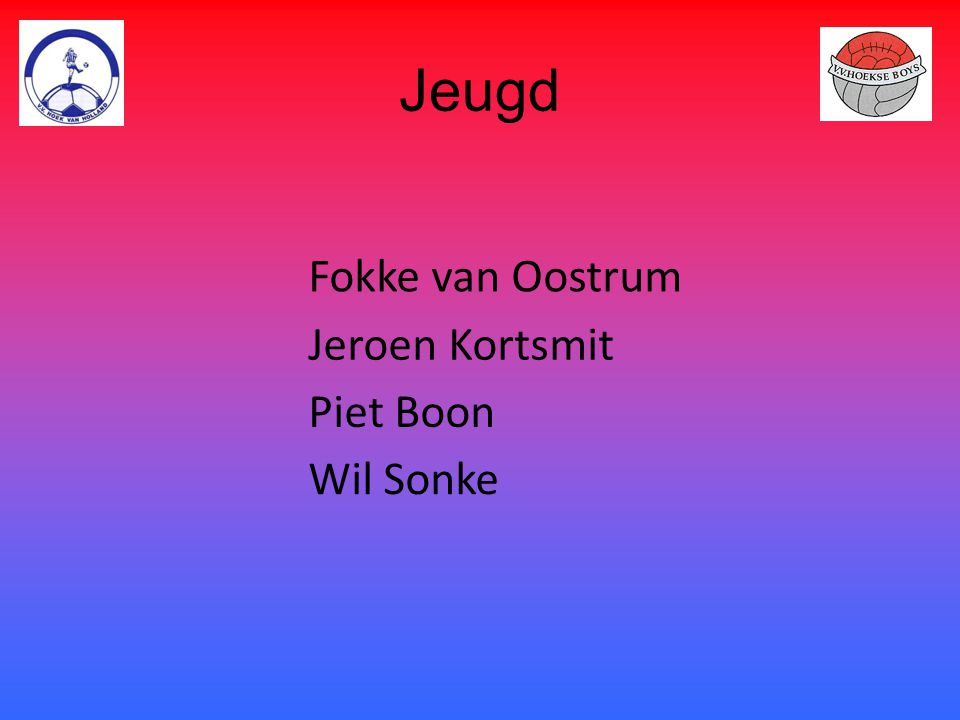 Jeugd Fokke van Oostrum Jeroen Kortsmit Piet Boon Wil Sonke