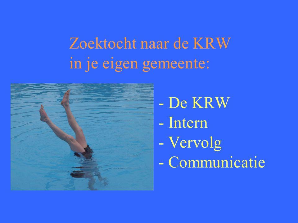 Zoektocht naar de KRW. in je eigen gemeente:. - De KRW. - Intern