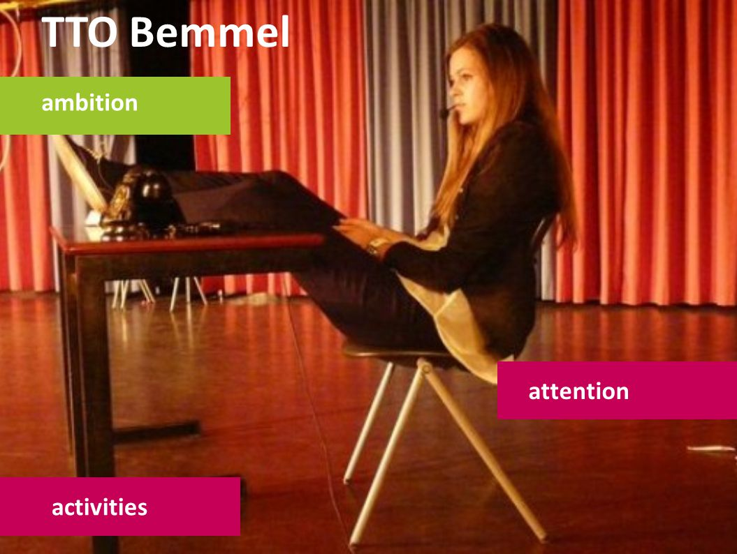 TTO Bemmel ambition attention activities