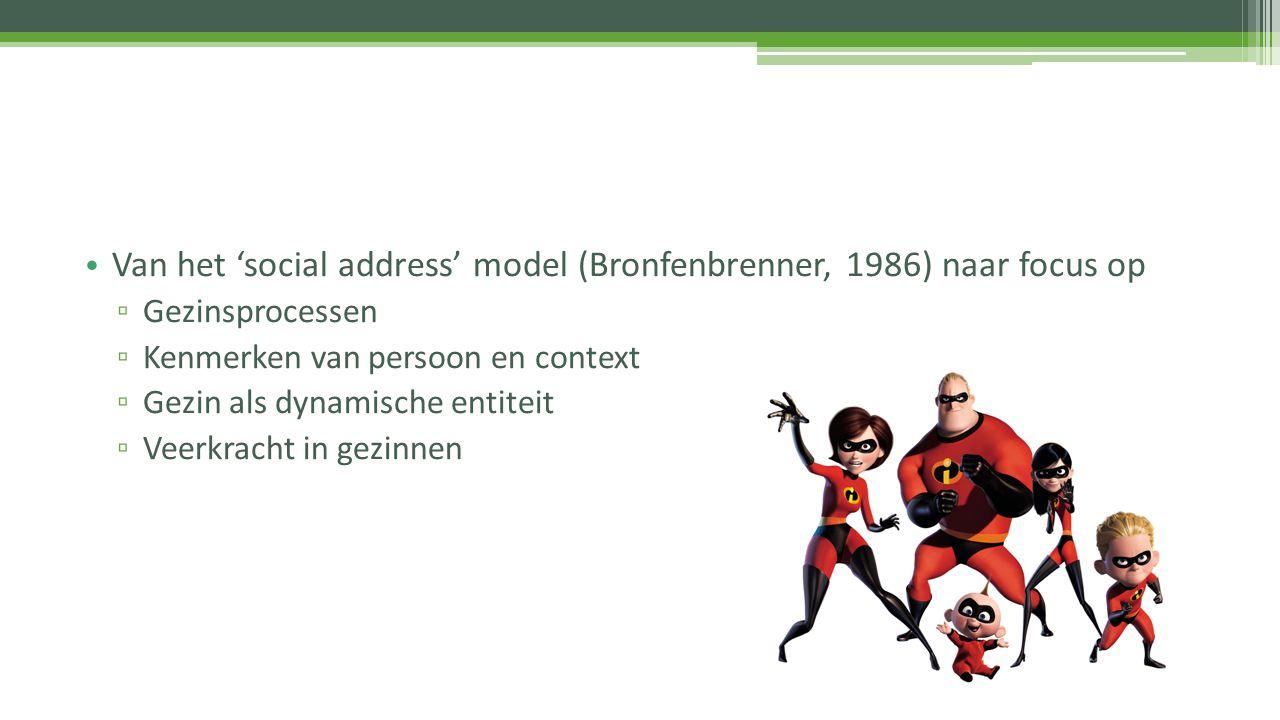 Van het 'social address' model (Bronfenbrenner, 1986) naar focus op