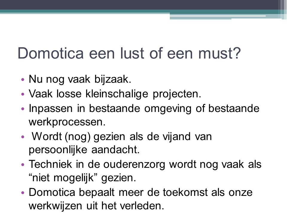 Domotica een lust of een must
