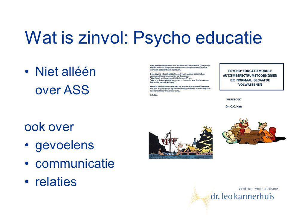 Wat is zinvol: Psycho educatie