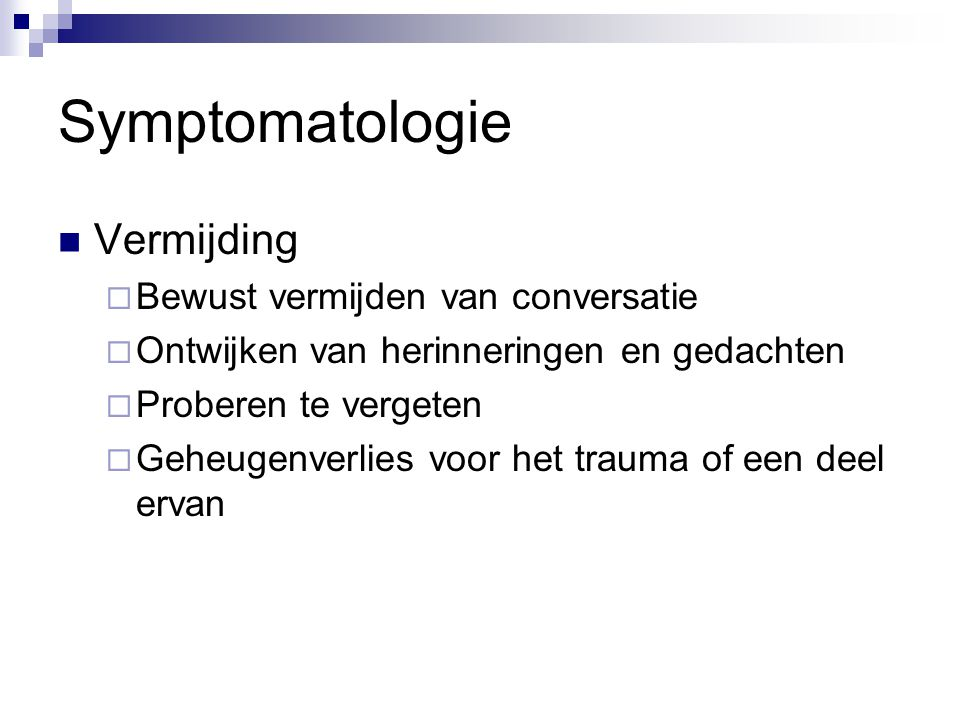 Symptomatologie Vermijding Bewust vermijden van conversatie