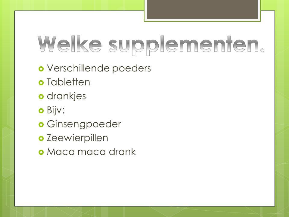 Welke supplementen. Verschillende poeders Tabletten drankjes Bijv: