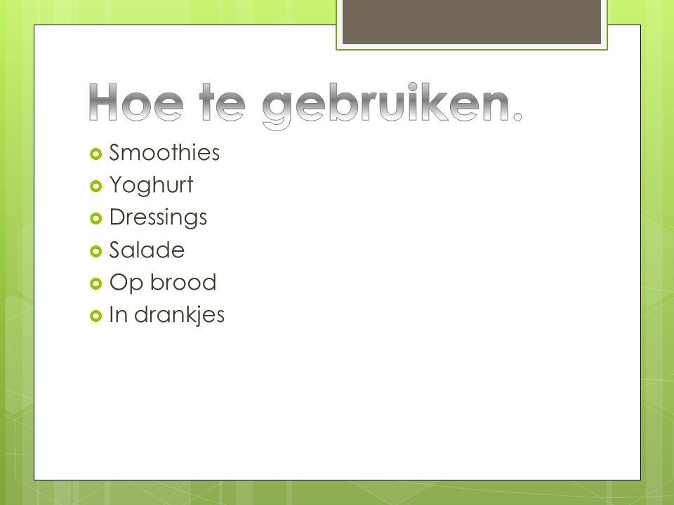 Hoe te gebruiken. Smoothies Yoghurt Dressings Salade Op brood
