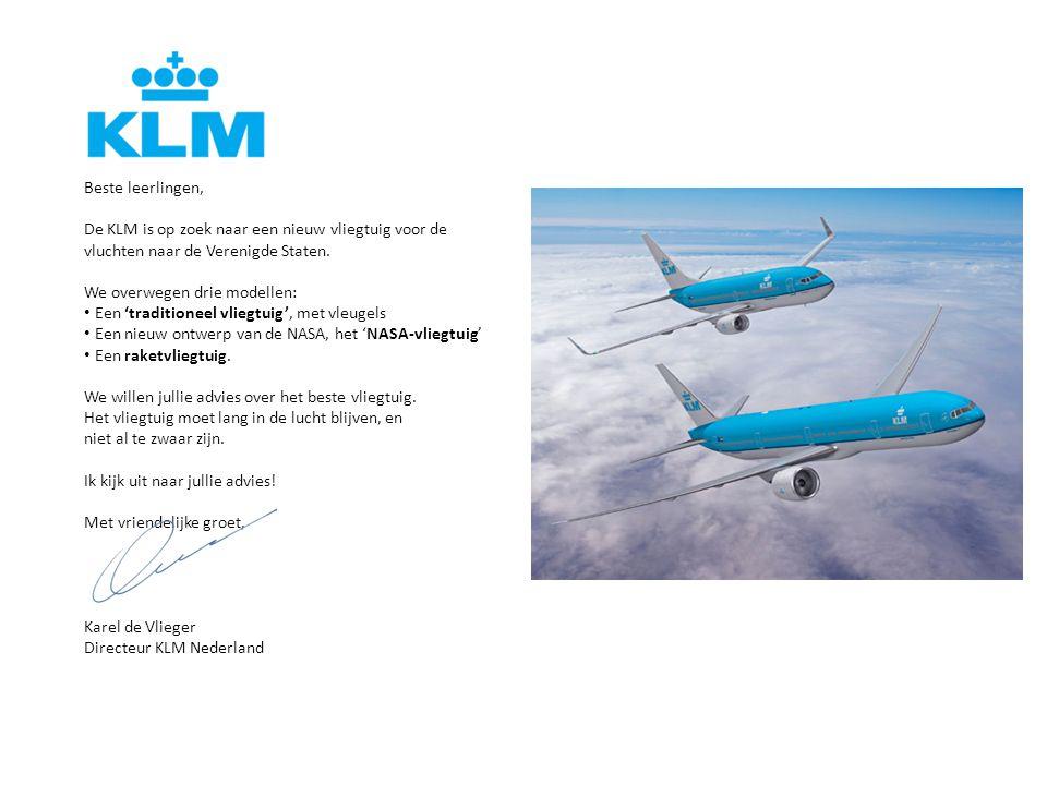Beste leerlingen, De KLM is op zoek naar een nieuw vliegtuig voor de vluchten naar de Verenigde Staten.