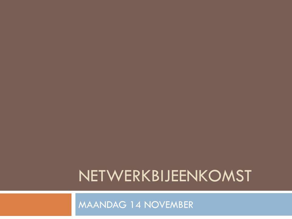 NETWERKBIJEENKOMST MAANDAG 14 NOVEMBER