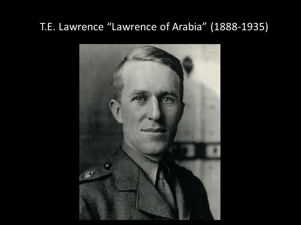 T.E. Lawrence Lawrence of Arabia (1888-1935)