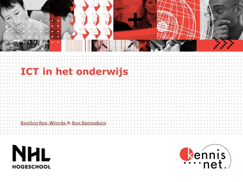 ICT in het onderwijs Roelien Bos-Wierda & Ron Barendsen