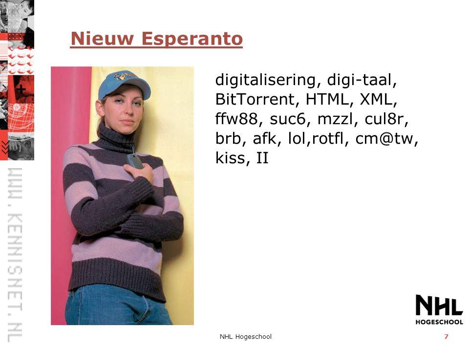 Nieuw Esperanto digitalisering, digi-taal, BitTorrent, HTML, XML, ffw88, suc6, mzzl, cul8r, brb, afk, lol,rotfl, cm@tw, kiss, II.