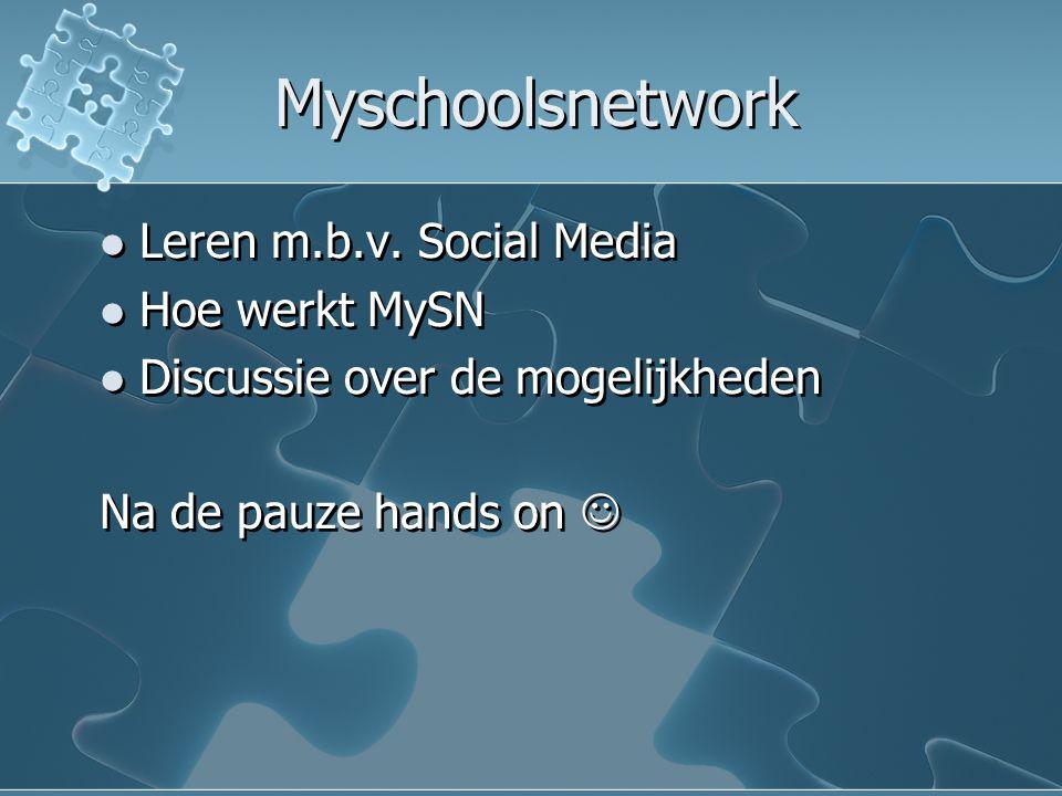 Myschoolsnetwork Leren m.b.v. Social Media Hoe werkt MySN