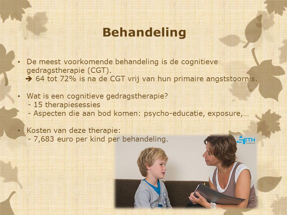 Behandeling De meest voorkomende behandeling is de cognitieve gedragstherapie (CGT).  64 tot 72% is na de CGT vrij van hun primaire angststoornis.