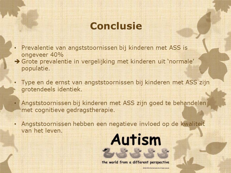 Conclusie Prevalentie van angststoornissen bij kinderen met ASS is ongeveer 40%