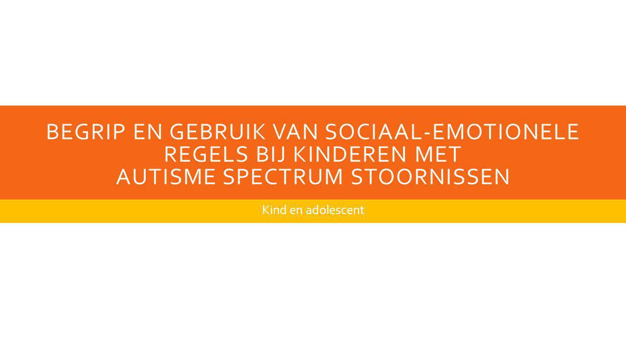 Begrip en gebruik van sociaal-emotionele regels bij kinderen met autisme spectrum stoornissen