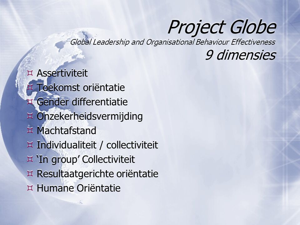 Project Globe Global Leadership and Organisational Behaviour Effectiveness 9 dimensies