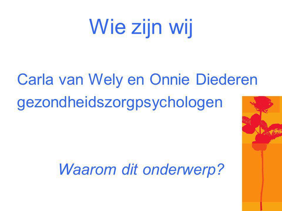 Wie zijn wij Carla van Wely en Onnie Diederen