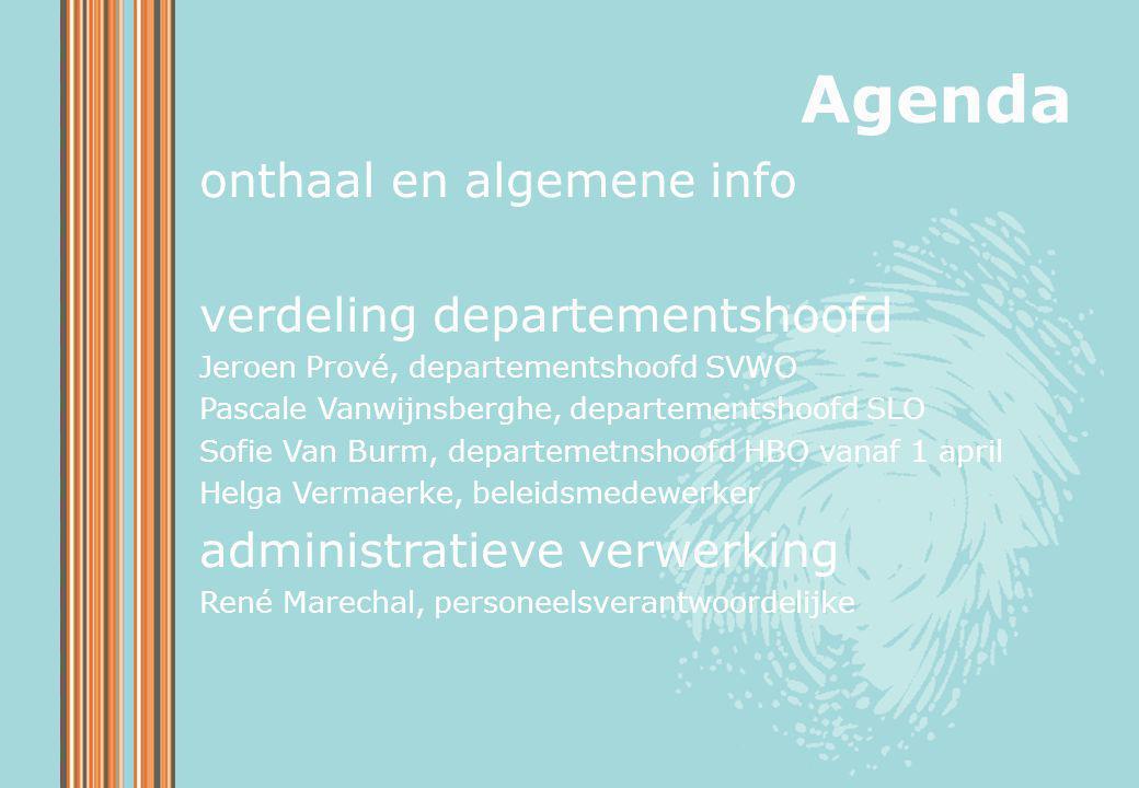 Agenda onthaal en algemene info verdeling departementshoofd