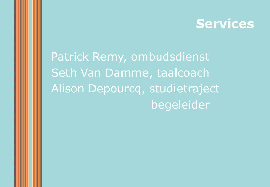 Services Patrick Remy, ombudsdienst Seth Van Damme, taalcoach