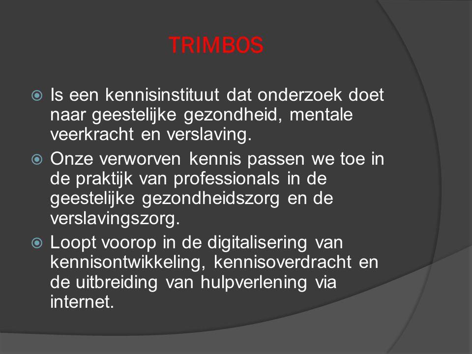 TRIMBOS Is een kennisinstituut dat onderzoek doet naar geestelijke gezondheid, mentale veerkracht en verslaving.