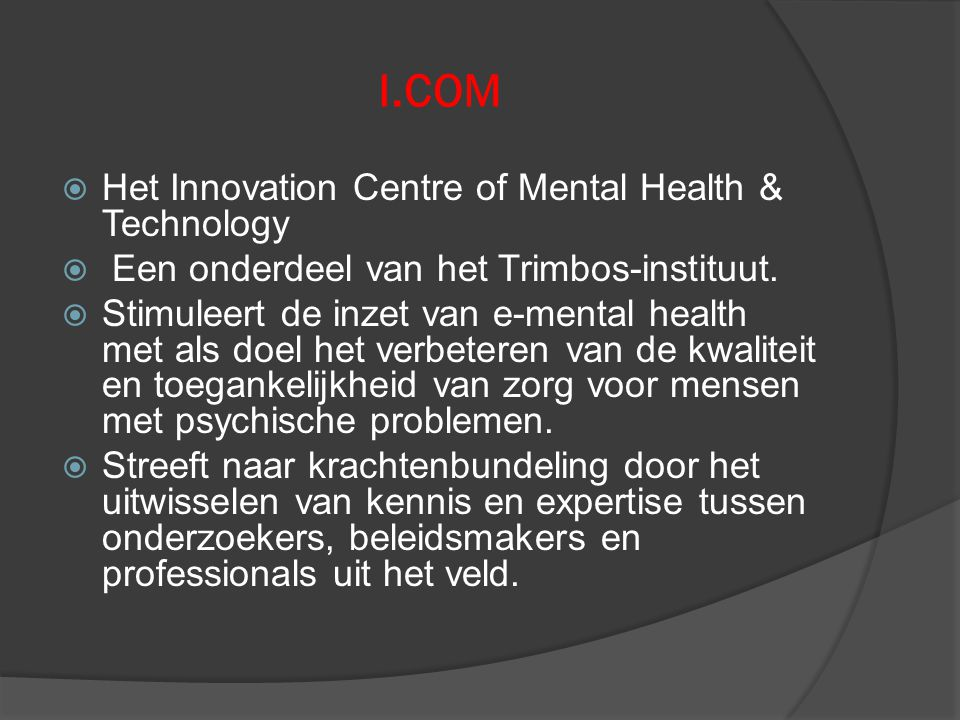 I.COM Het Innovation Centre of Mental Health & Technology