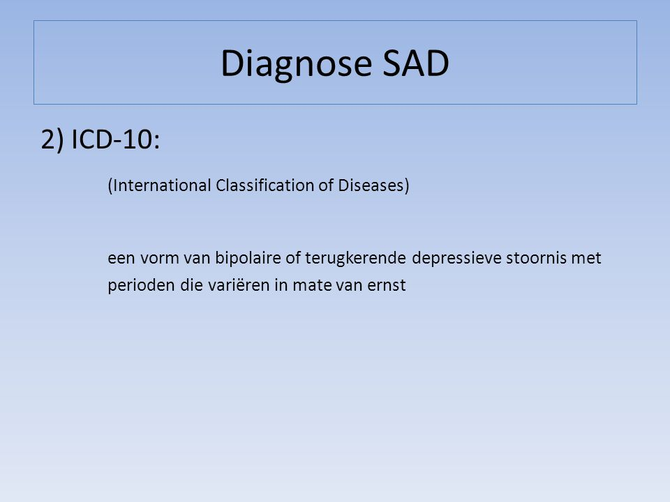 Diagnose SAD 2) ICD-10: (International Classification of Diseases)