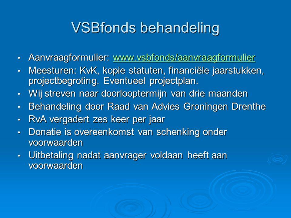 VSBfonds behandeling Aanvraagformulier: www.vsbfonds/aanvraagformulier