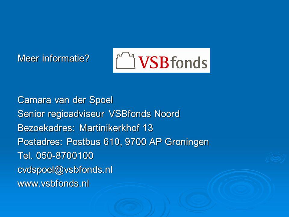 Meer informatie Camara van der Spoel. Senior regioadviseur VSBfonds Noord. Bezoekadres: Martinikerkhof 13.