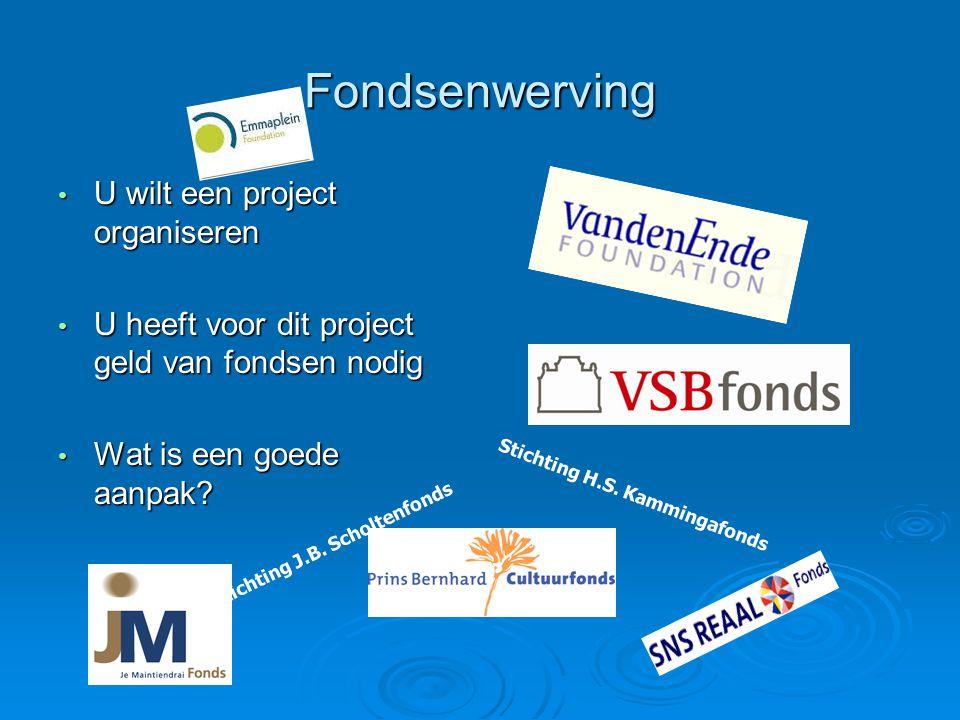Fondsenwerving U wilt een project organiseren