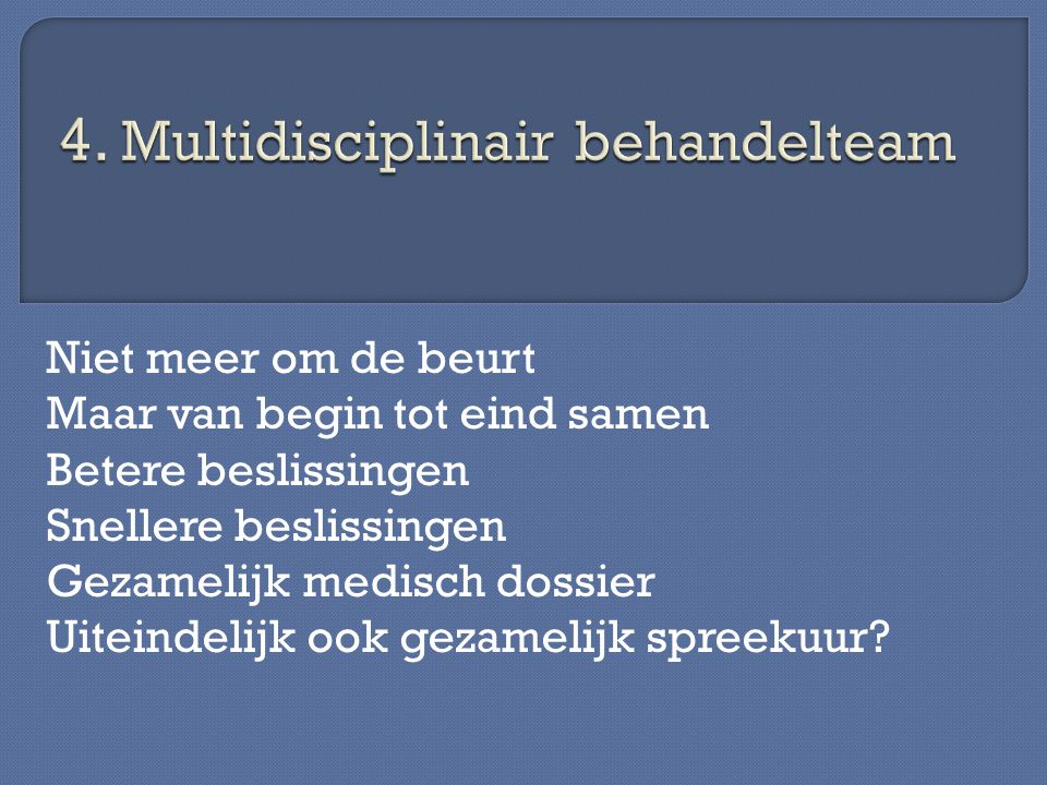 4. Multidisciplinair behandelteam