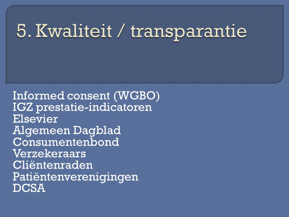 5. Kwaliteit / transparantie