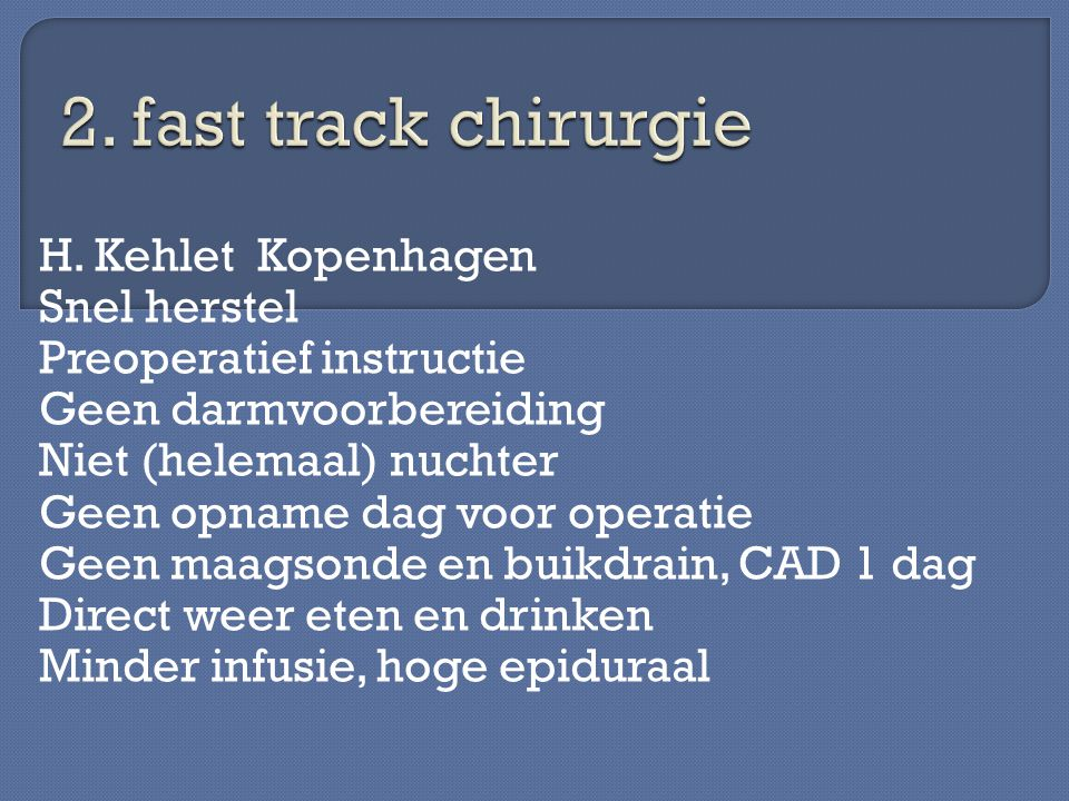 2. fast track chirurgie H. Kehlet Kopenhagen Snel herstel