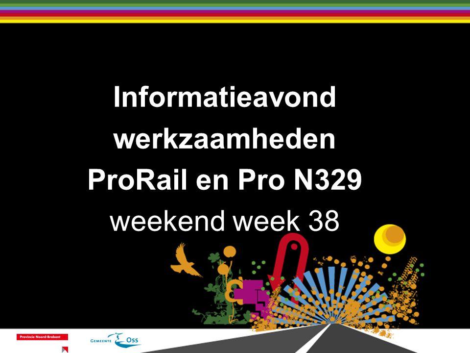 Informatieavond werkzaamheden ProRail en Pro N329 weekend week 38