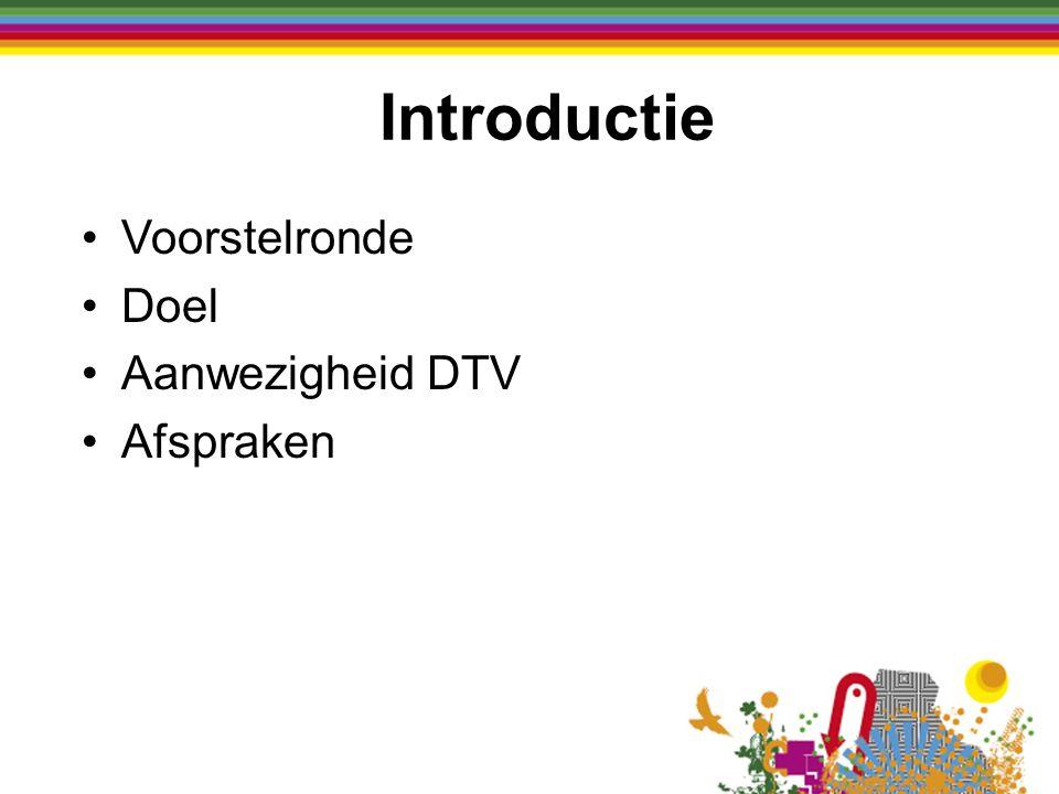 Introductie Voorstelronde Doel Aanwezigheid DTV Afspraken