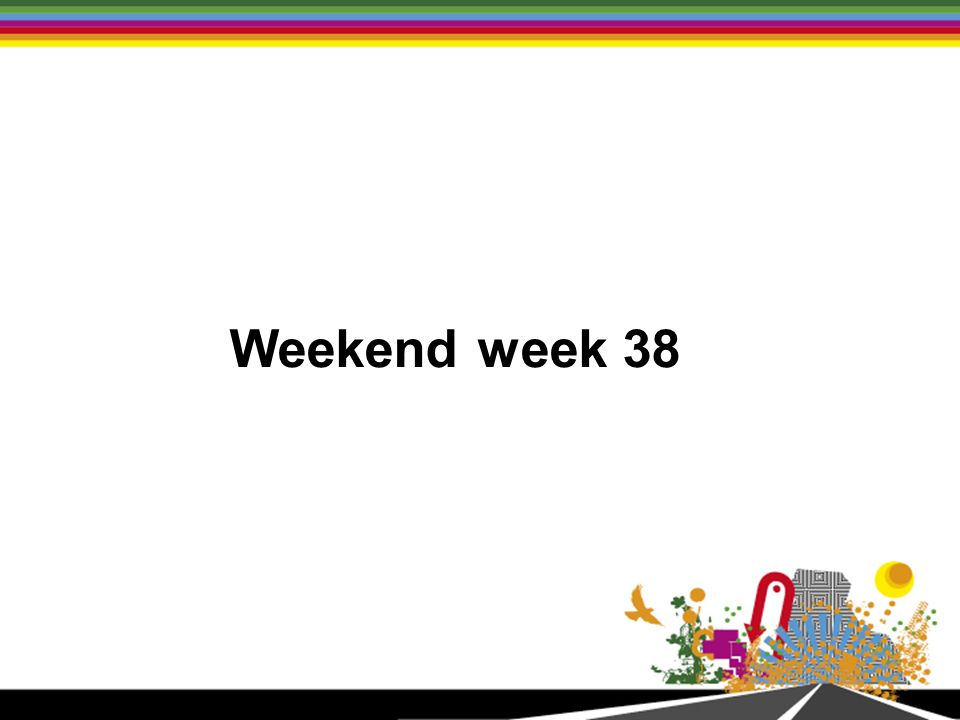 Weekend week 38
