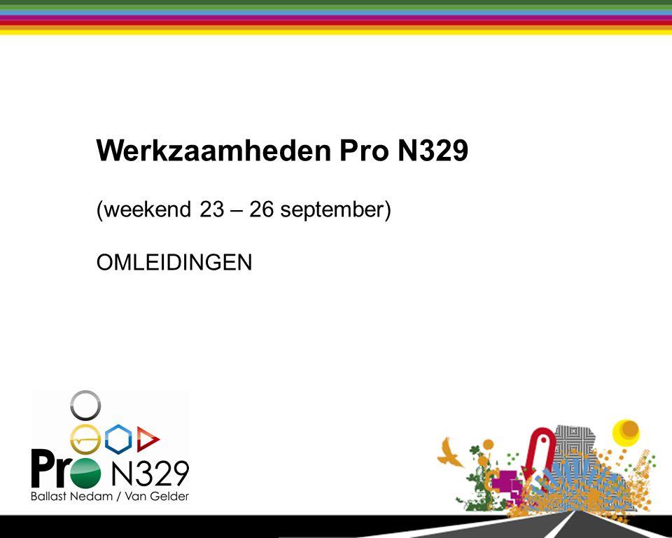 Werkzaamheden Pro N329 (weekend 23 – 26 september) OMLEIDINGEN